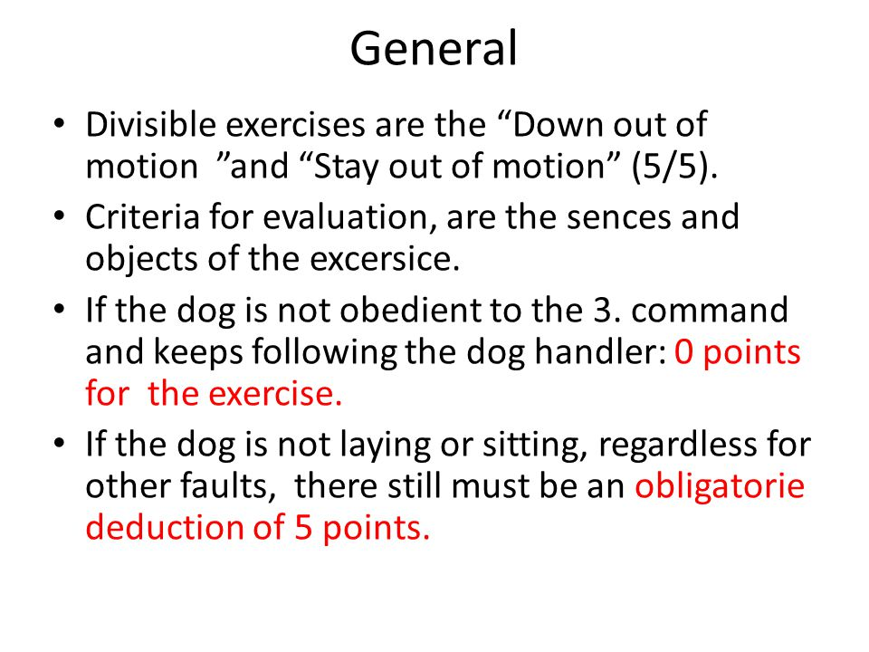 General Divisible exercises are the Down out of motion and Stay out of motion (5/5).