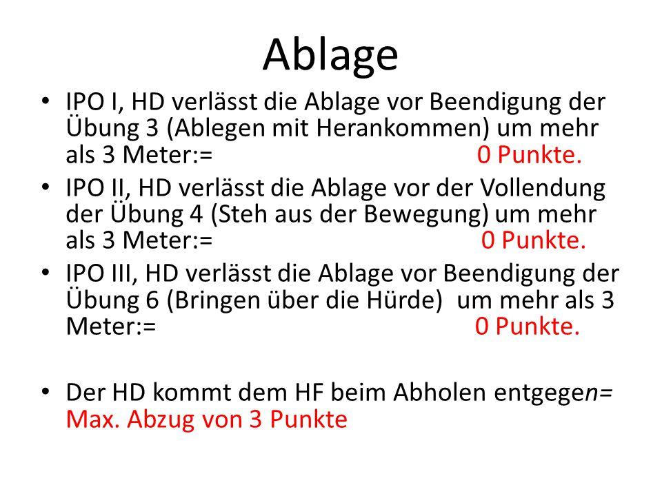Ablage IPO I, HD verlässt die Ablage vor Beendigung der Übung 3 (Ablegen mit Herankommen) um mehr als 3 Meter:= 0 Punkte.