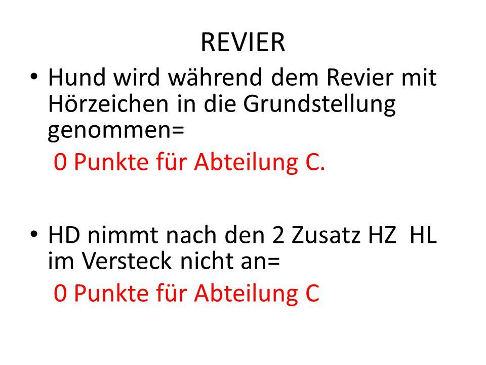 REVIER Hund wird während dem Revier mit Hörzeichen in die Grundstellung genommen= 0 Punkte für Abteilung C.