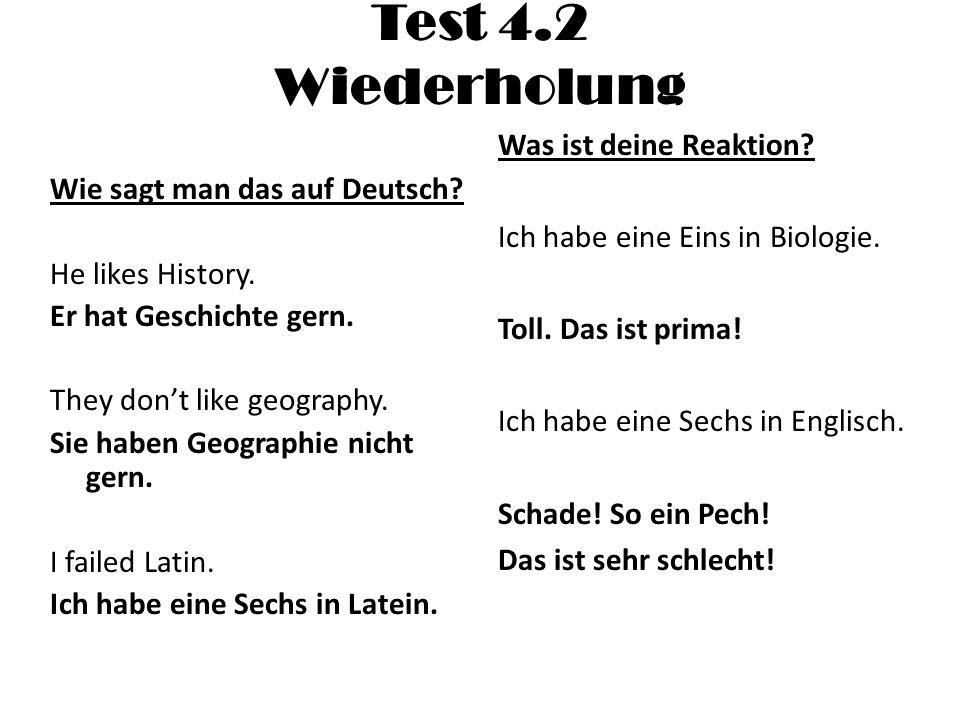 Test 4.2 Wiederholung Wie sagt man das auf Deutsch.