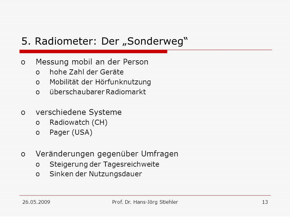 """26.05.2009Prof. Dr. Hans-Jörg Stiehler14 5. Radiometer: Der """"Sonderweg"""