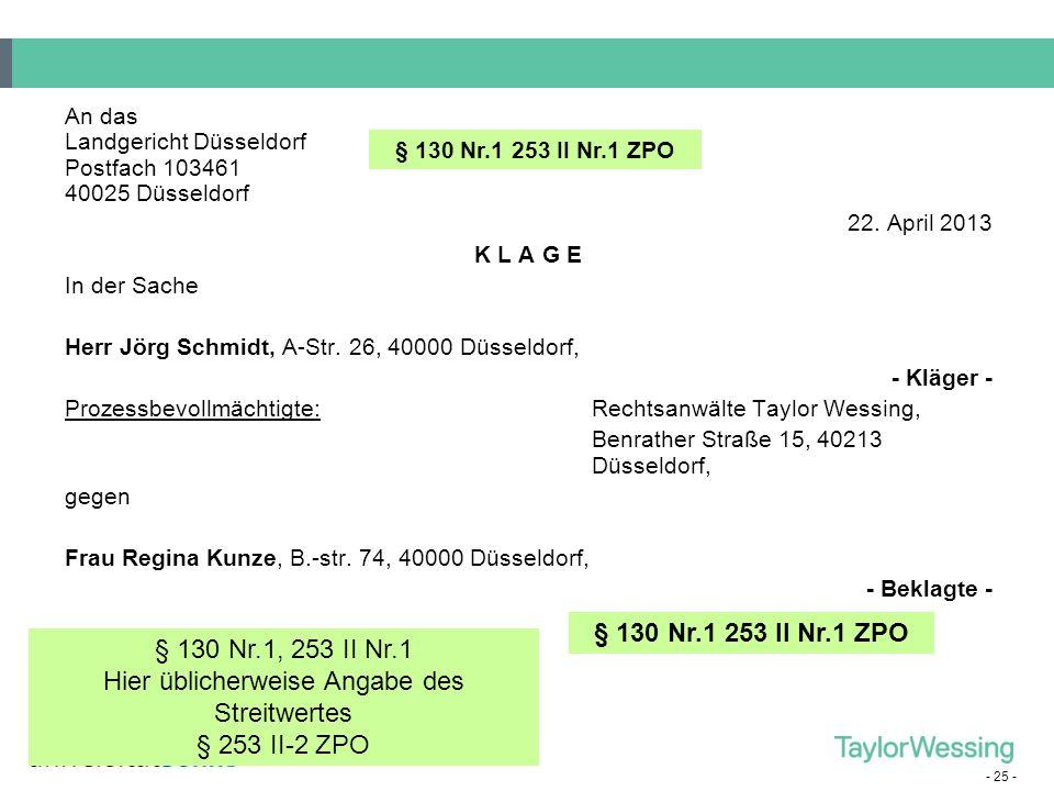 - 25 - An das Landgericht Düsseldorf Postfach 103461 40025 Düsseldorf 22. April 2013 K L A G E In der Sache Herr Jörg Schmidt, A-Str. 26, 40000 Düssel