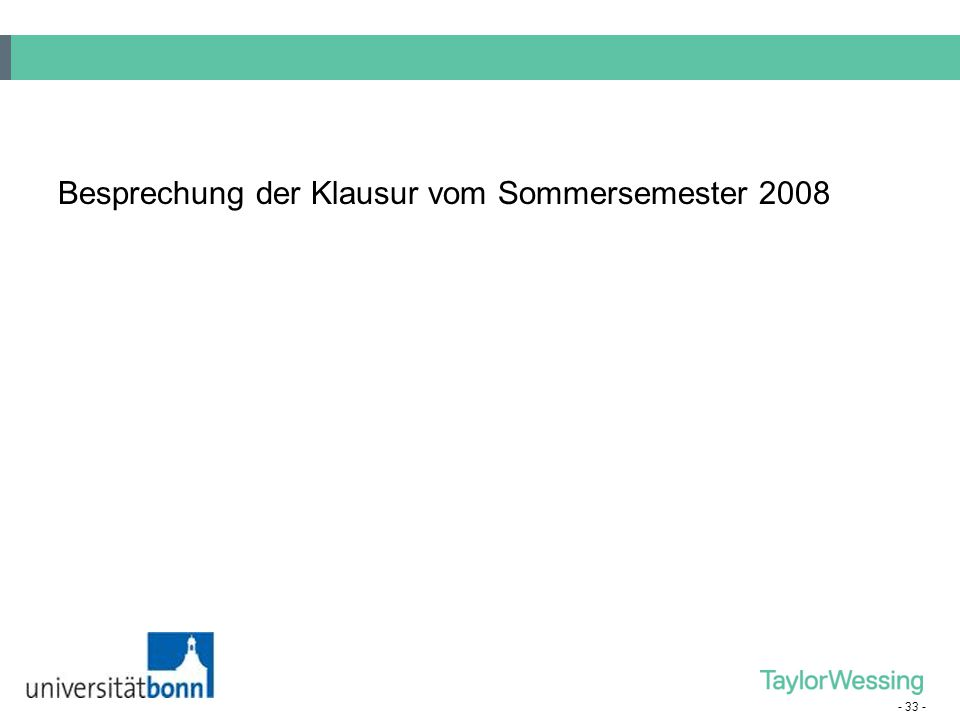 - 33 - Besprechung der Klausur vom Sommersemester 2008