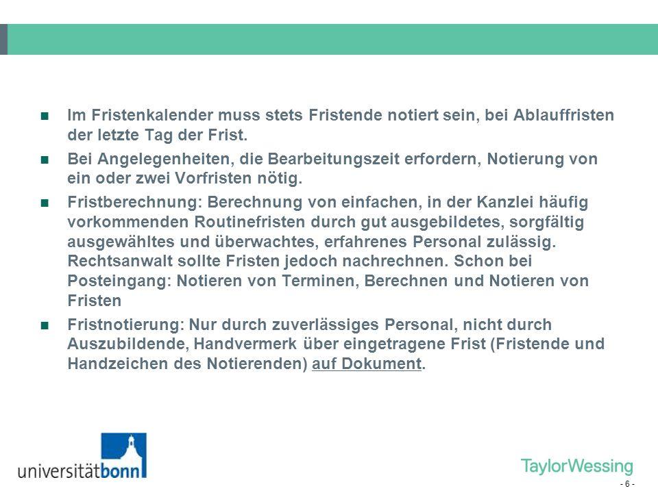- 7 - Friststreichung: Bei Endfristen erst nach endgültiger Erledigung der Sache (frühestens nach Kuvertierung und Frankierung.
