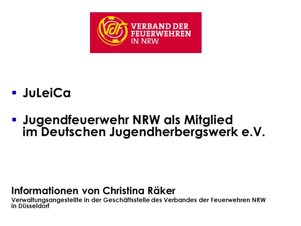  JuLeiCa  Jugendfeuerwehr NRW als Mitglied im Deutschen Jugendherbergswerk e.V.