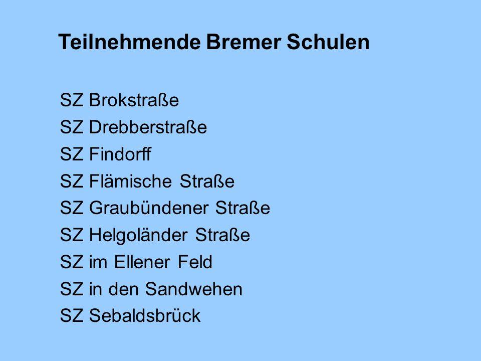 Teilnehmende Bremer Schulen SZ Brokstraße SZ Drebberstraße SZ Findorff SZ Flämische Straße SZ Graubündener Straße SZ Helgoländer Straße SZ im Ellener Feld SZ in den Sandwehen SZ Sebaldsbrück