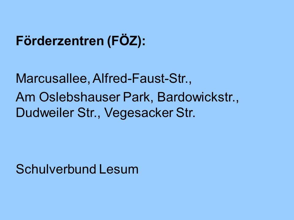 Förderzentren (FÖZ): Marcusallee, Alfred-Faust-Str., Am Oslebshauser Park, Bardowickstr., Dudweiler Str., Vegesacker Str.
