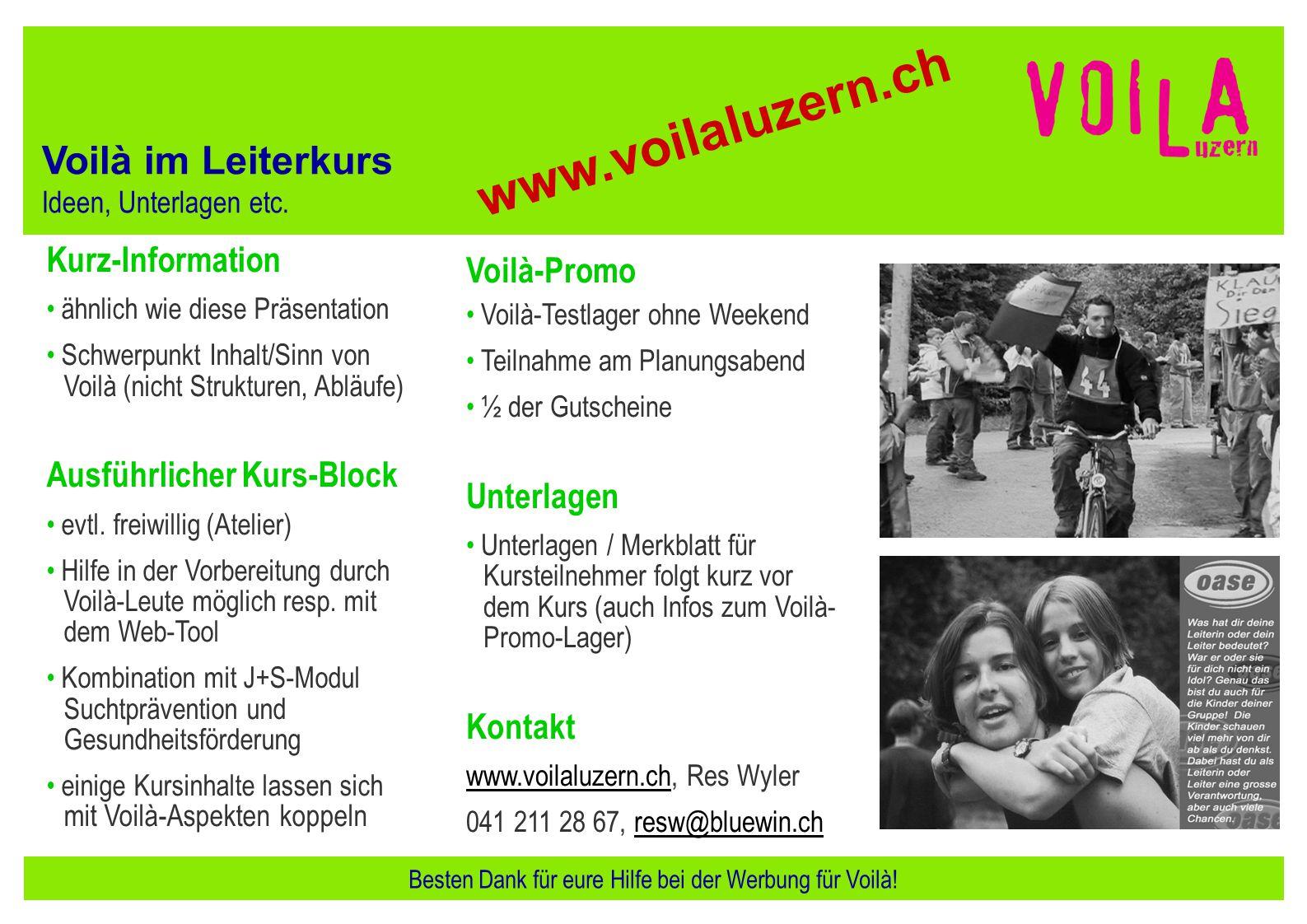 Voilà im Leiterkurs Ideen, Unterlagen etc. Besten Dank für eure Hilfe bei der Werbung für Voilà! Kurz-Information ähnlich wie diese Präsentation Schwe