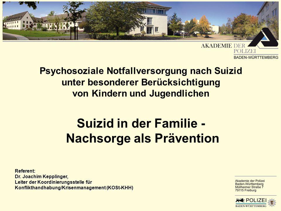 Psychosoziale Notfallversorgung nach Suizid unter besonderer Berücksichtigung von Kindern und Jugendlichen Suizid in der Familie - Nachsorge als Präve