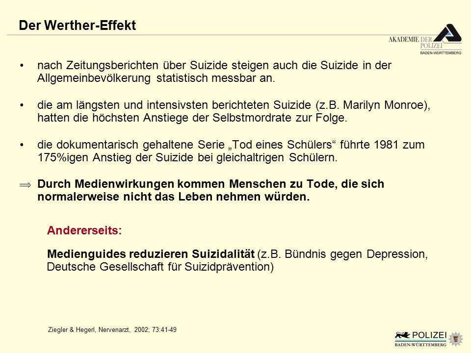Ziegler & Hegerl, Nervenarzt, 2002; 73:41-49 Der Werther-Effekt nach Zeitungsberichten über Suizide steigen auch die Suizide in der Allgemeinbevölkeru