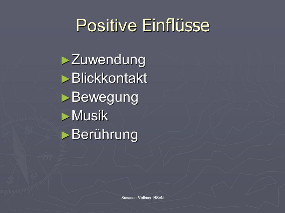 Positive Einflüsse ► Zuwendung ► Blickkontakt ► Bewegung ► Musik ► Berührung
