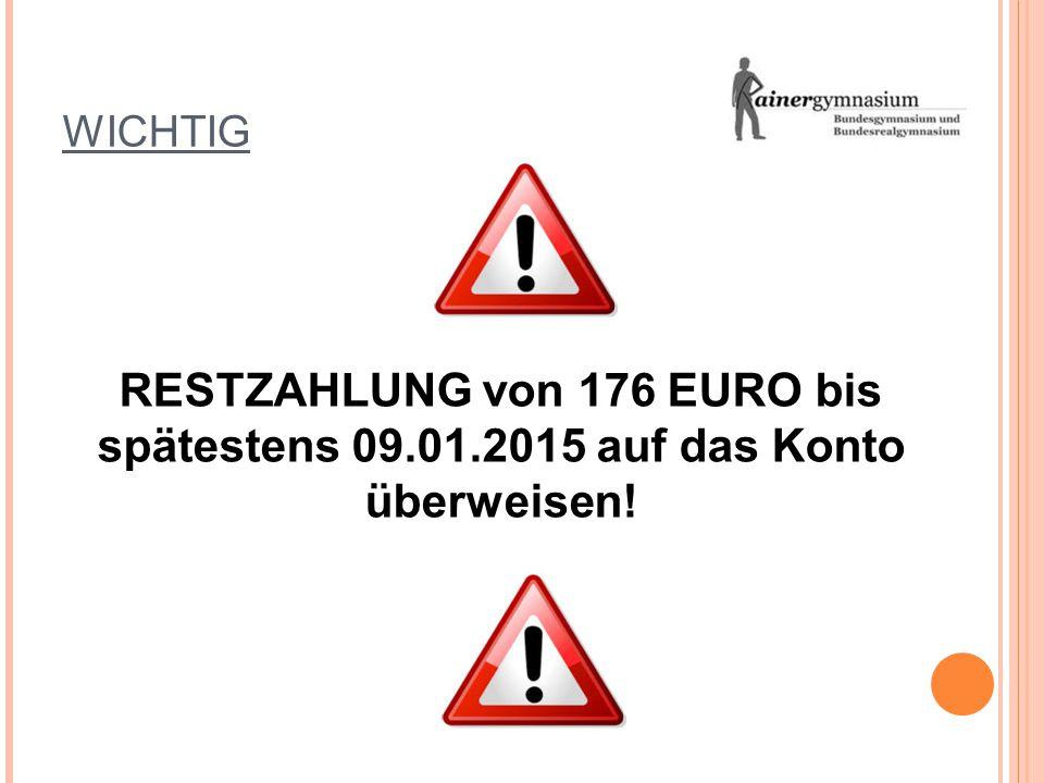 WICHTIG RESTZAHLUNG von 176 EURO bis spätestens 09.01.2015 auf das Konto überweisen!