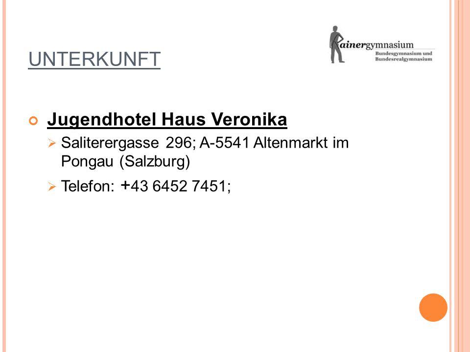 UNTERKUNFT Jugendhotel Haus Veronika  Saliterergasse 296; A-5541 Altenmarkt im Pongau (Salzburg)  Telefon: + 43 6452 7451;