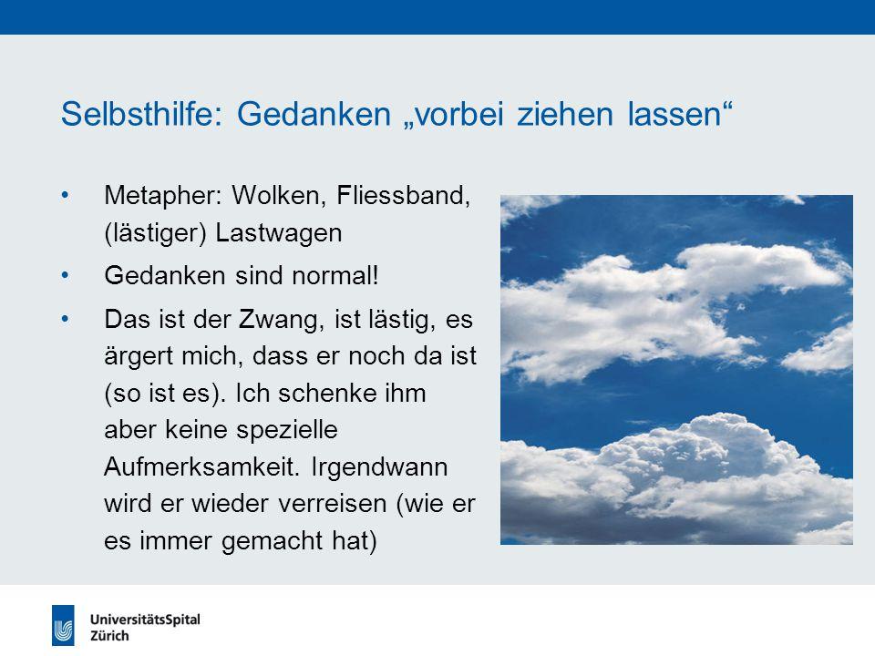 """Selbsthilfe: Gedanken """"vorbei ziehen lassen"""" Metapher: Wolken, Fliessband, (lästiger) Lastwagen Gedanken sind normal! Das ist der Zwang, ist lästig, e"""