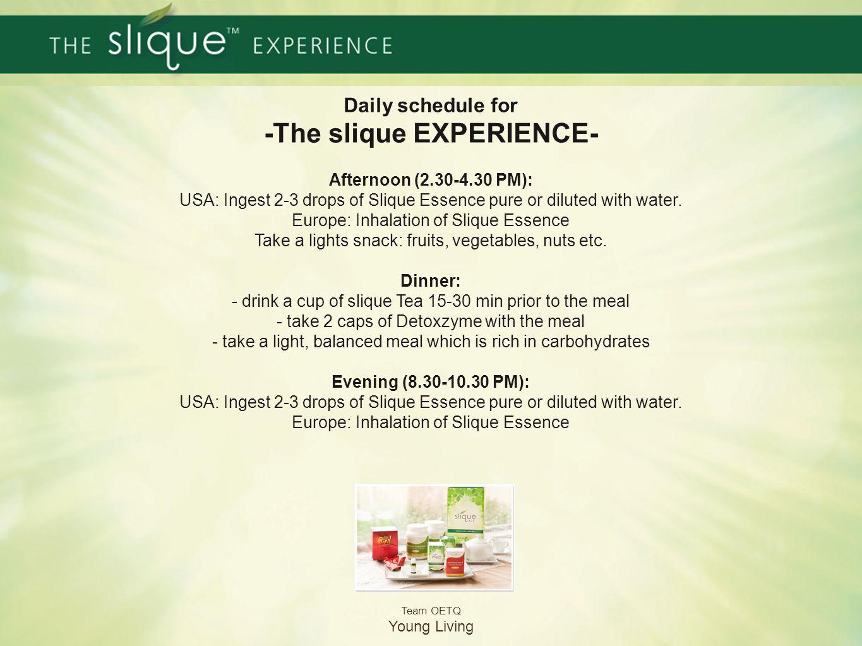Tagesablauf der Slique Kur morgens: Europa: Slique Essenz direkt inhalieren Frühstück: - Balance Complete oder Power Meal Shake mit Reismilch, Mandelm