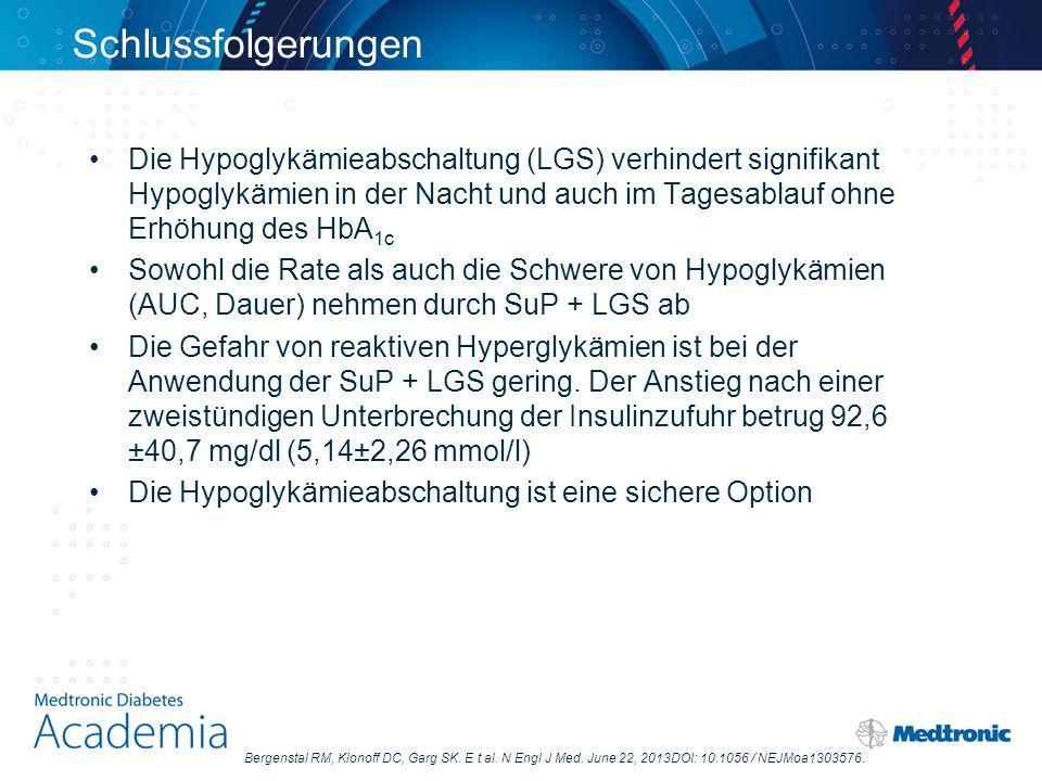 Schlussfolgerungen Die Hypoglykämieabschaltung (LGS) verhindert signifikant Hypoglykämien in der Nacht und auch im Tagesablauf ohne Erhöhung des HbA 1