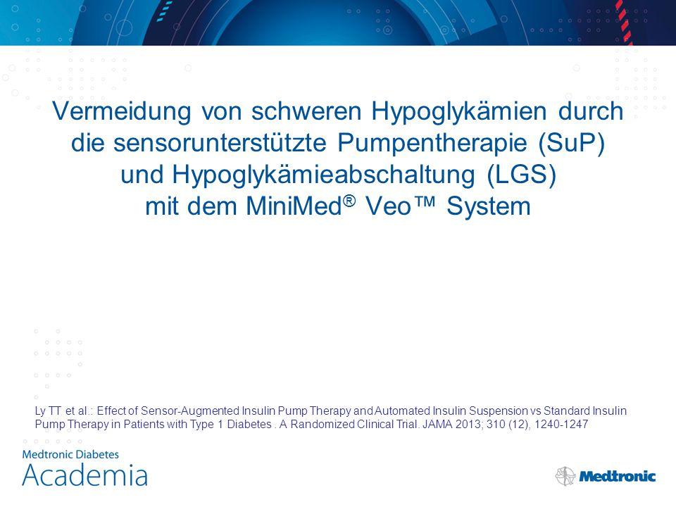 Vermeidung von schweren Hypoglykämien durch die sensorunterstützte Pumpentherapie (SuP) und Hypoglykämieabschaltung (LGS) mit dem MiniMed ® Veo™ Syste