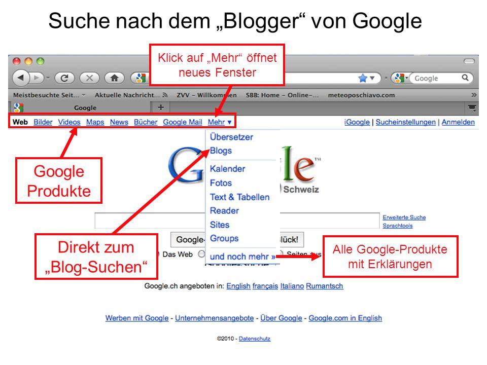 """Suche nach dem """"Blogger von Google Google Produkte Klick auf """"Mehr öffnet neues Fenster Direkt zum """"Blog-Suchen Alle Google-Produkte mit Erklärungen"""