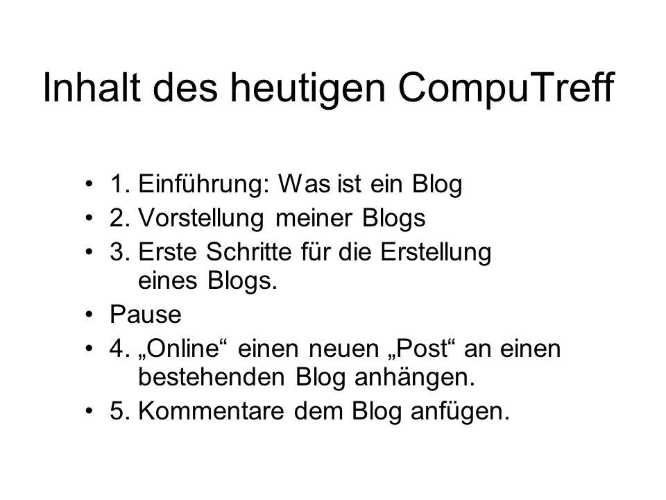 Inhalt des heutigen CompuTreff 1.Einführung: Was ist ein Blog 2.