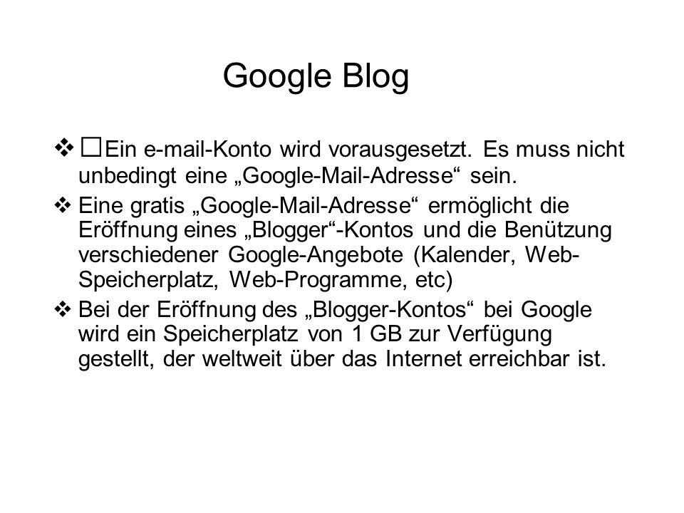 Google Blog  Ein e-mail-Konto wird vorausgesetzt.