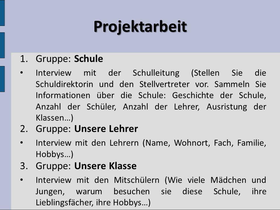 Projektarbeit 1.Gruppe: Schule Interview mit der Schulleitung (Stellen Sie die Schuldirektorin und den Stellvertreter vor.