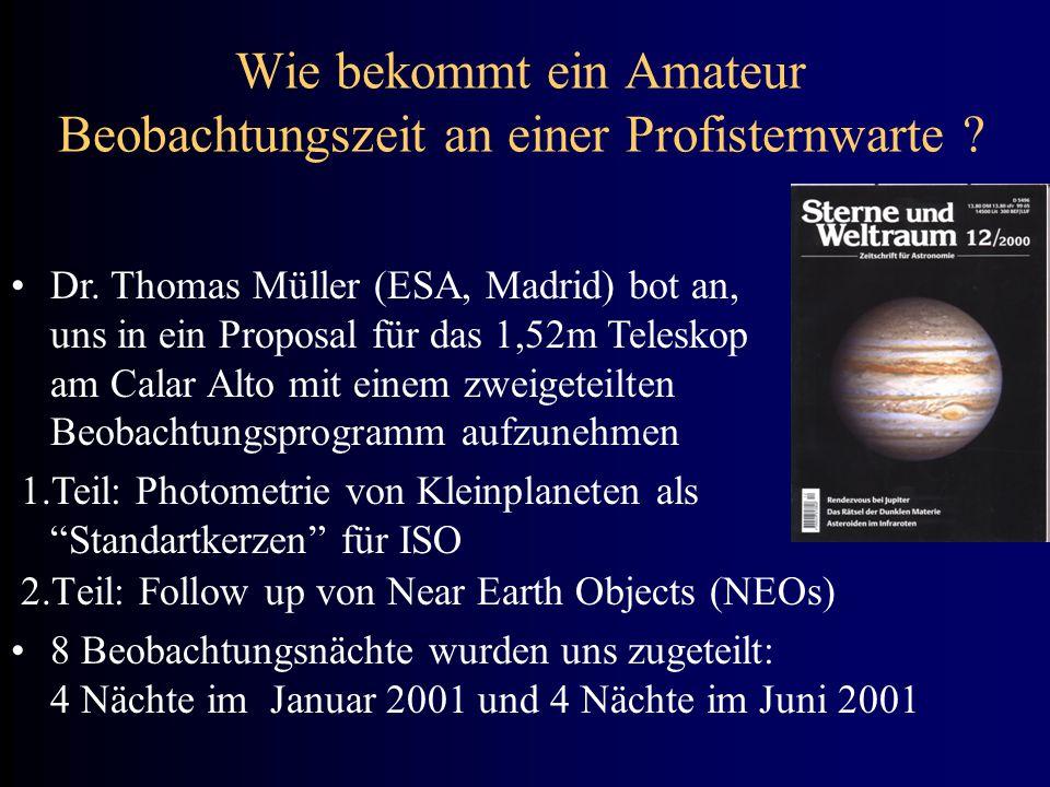 Wie bekommt ein Amateur Beobachtungszeit an einer Profisternwarte ? 2.Teil: Follow up von Near Earth Objects (NEOs) 8 Beobachtungsnächte wurden uns zu
