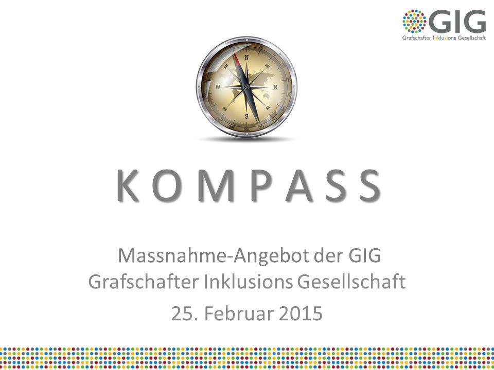 K O M P A S S Massnahme-Angebot der GIG Grafschafter Inklusions Gesellschaft 25. Februar 2015