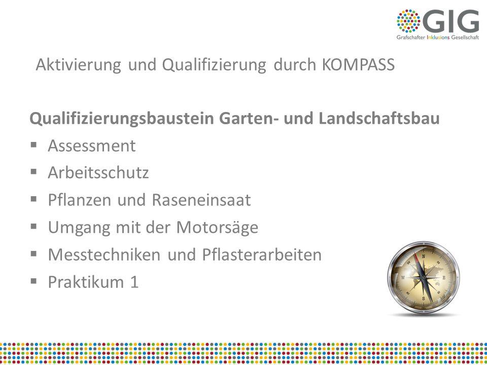 Aktivierung und Qualifizierung durch KOMPASS Qualifizierungsbaustein Garten- und Landschaftsbau  Assessment  Arbeitsschutz  Pflanzen und Raseneinsa