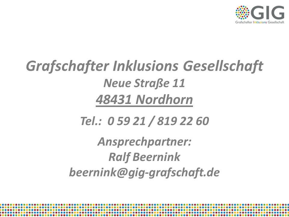 Grafschafter Inklusions Gesellschaft Neue Straße 11 48431 Nordhorn Tel.: 0 59 21 / 819 22 60 Ansprechpartner: Ralf Beernink beernink@gig-grafschaft.de