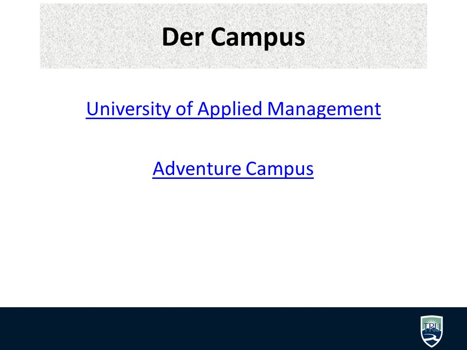 Der Campus University of Applied Management Adventure Campus