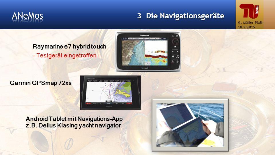 Raymarine e7 hybrid touch - Testgerät eingetroffen - 3 Die Navigationsgeräte Garmin GPSmap 72xs Android Tablet mit Navigations-App z.B. Delius Klasing
