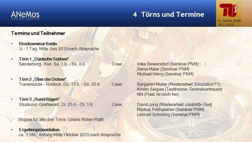 """4 Törns und Termine Termine und Teilnehmer Blockseminar Berlin ½ - 1 Tag, Mitte Juni 2015 nach Absprache Törn 1 """"Dänische Südsee"""" Sønderborg – Kiel, S"""