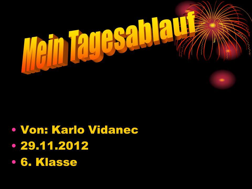 Von: Karlo Vidanec 29.11.2012 6. Klasse