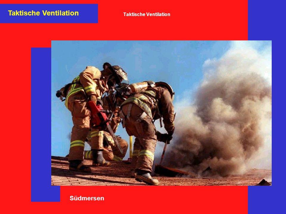 Taktische Ventilation Taktische Ventilation - Druckentrauchung Taktische Ventilation Druckentrauchung