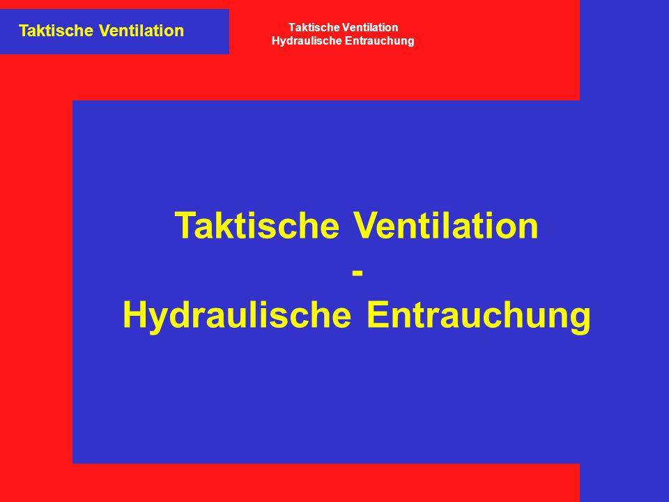 Taktische Ventilation - Hydraulische Entrauchung Taktische Ventilation Taktische Ventilation Hydraulische Entrauchung