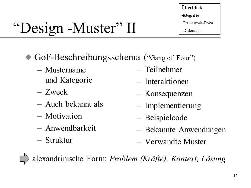 """11 """"Design -Muster"""" II u GoF-Beschreibungsschema ( """"Gang of Four"""") –Mustername und Kategorie –Zweck –Auch bekannt als –Motivation –Anwendbarkeit –Stru"""