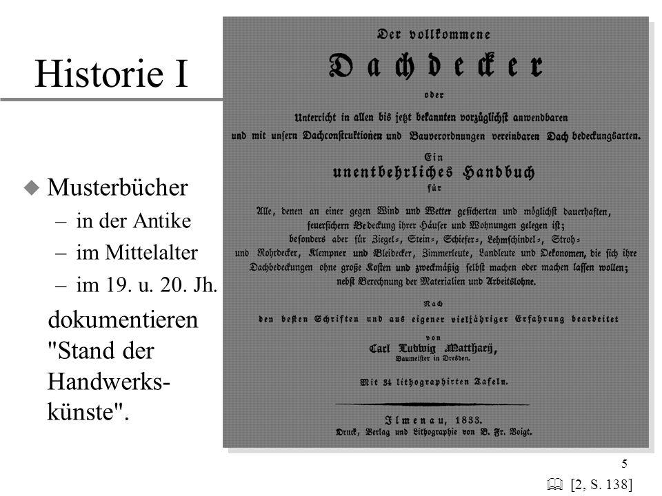 5 Historie I u Musterbücher –in der Antike –im Mittelalter –im 19. u. 20. Jh. dokumentieren
