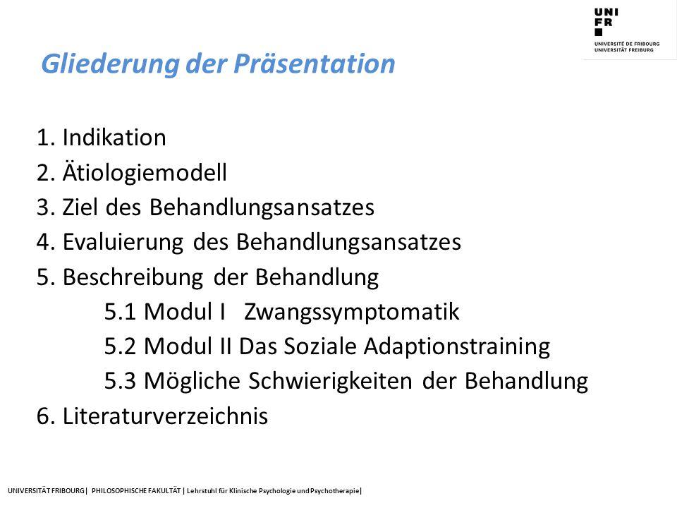 UNIVERSITÄT FRIBOURG  PHILOSOPHISCHE FAKULTÄT   Lehrstuhl für Klinische Psychologie und Psychotherapie  5.1 Modul 1 Zwangssymptomatik Sitzung 2 – 6: Psychoedukation 5: Psychoedukation – neurobiologische Zusammenhänge  Neurophysiologische Zusammenhänge bei Stress, AB: Zusammenhang Basalganglien und Frontalhirn, kontrollierbare und unkontrollierbare Anforderungen, Neurobiologische Modellvorstellungen zur Linderung von Zwängen, Auflösung in Exposition