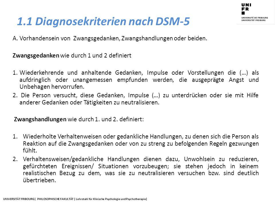 UNIVERSITÄT FRIBOURG| PHILOSOPHISCHE FAKULTÄT | Lehrstuhl für Klinische Psychologie und Psychotherapie| 1.1 Diagnosekriterien nach DSM-5 A. Vorhanden