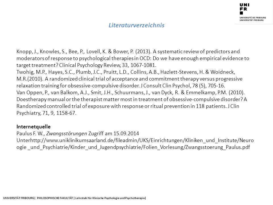 UNIVERSITÄT FRIBOURG| PHILOSOPHISCHE FAKULTÄT | Lehrstuhl für Klinische Psychologie und Psychotherapie| Literaturverzeichnis Knopp, J., Knowles, S.,