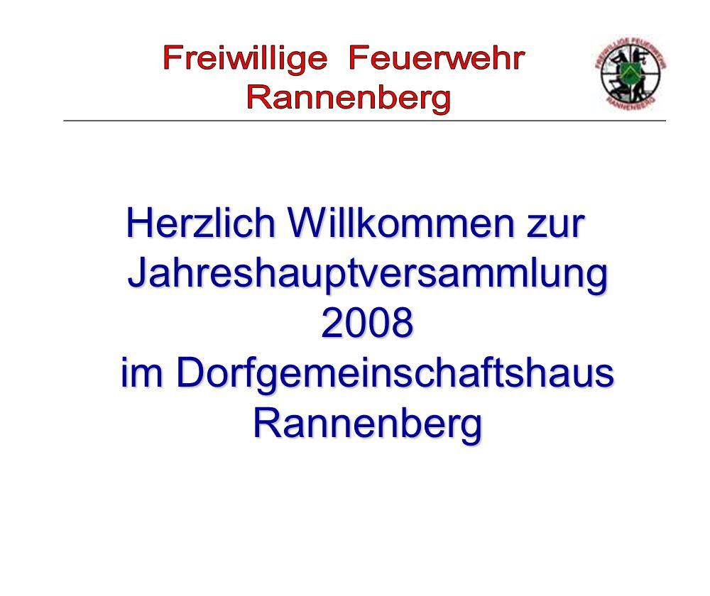 _____________________________________________________ Herzlich Willkommen zur Jahreshauptversammlung 2008 im Dorfgemeinschaftshaus Rannenberg