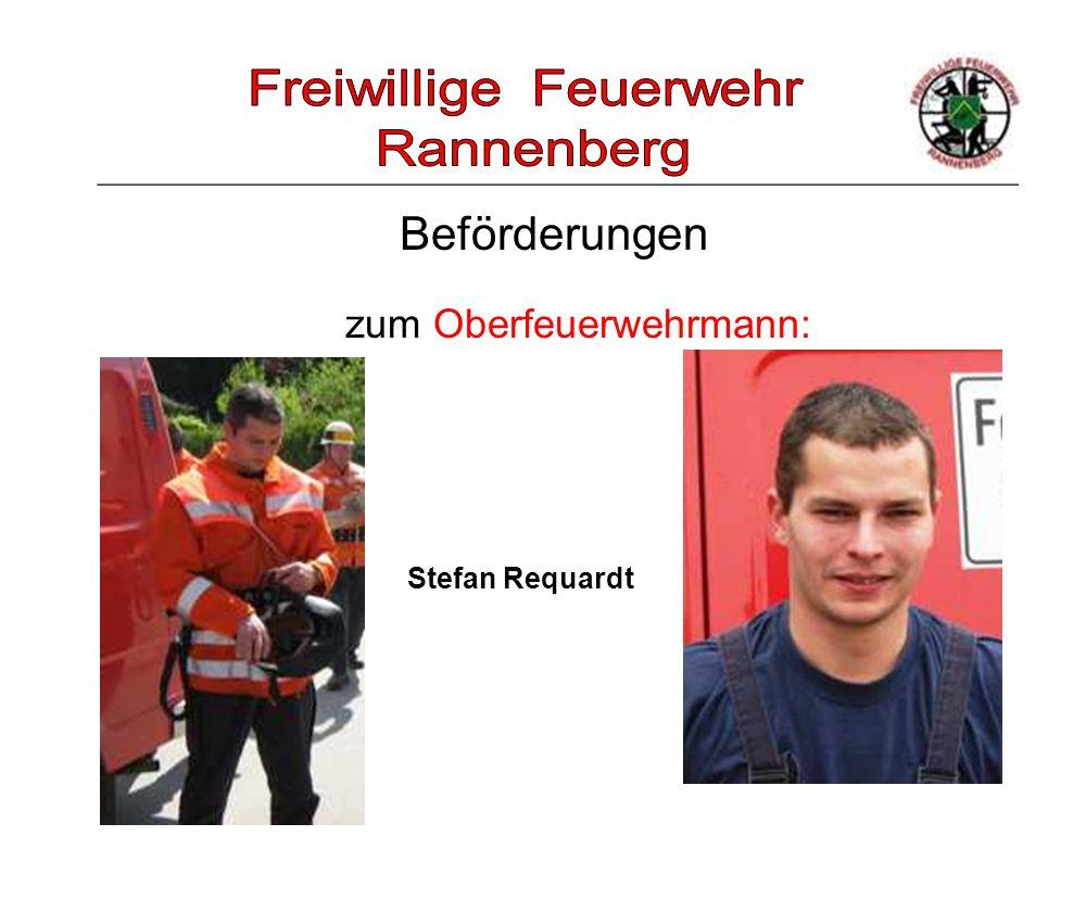 _____________________________________________________ zum Oberfeuerwehrmann: Beförderungen Stefan Requardt