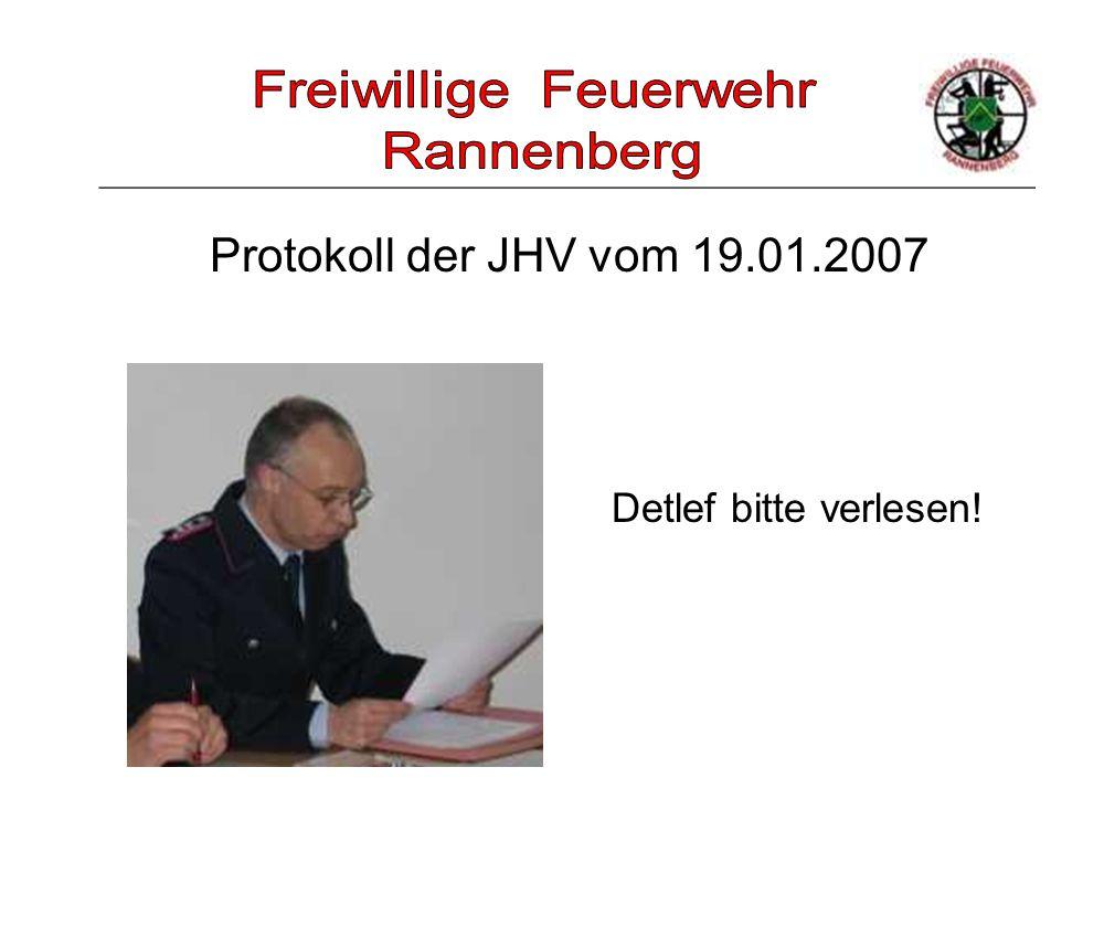 _____________________________________________________ Protokoll der JHV vom 19.01.2007 Detlef bitte verlesen!