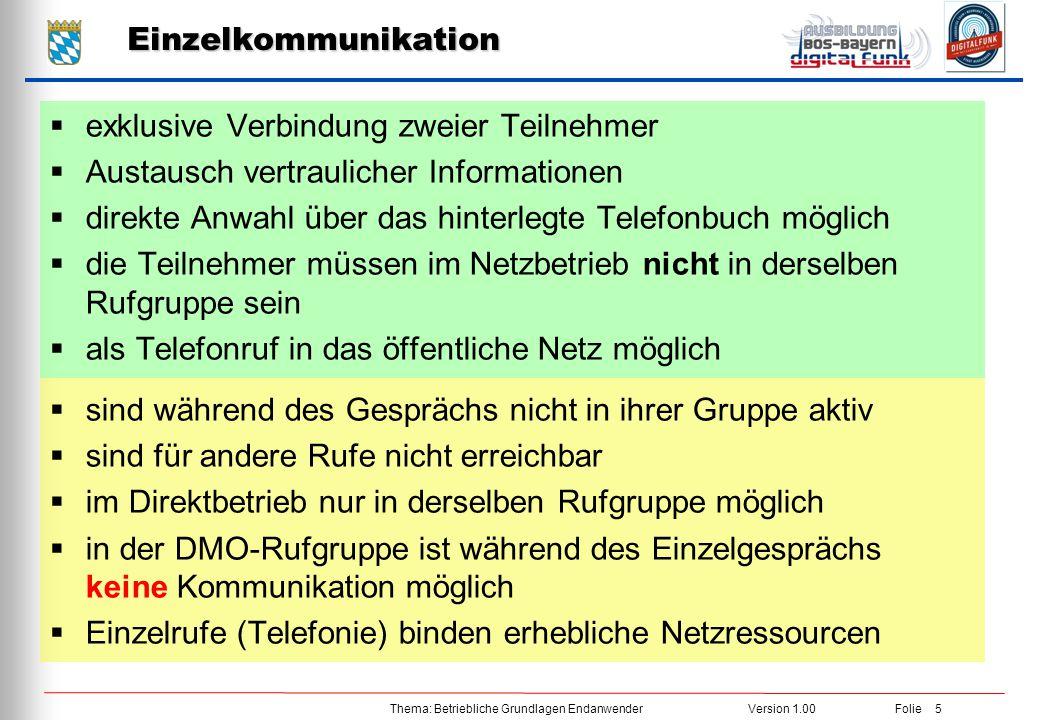 Thema: Betriebliche Grundlagen EndanwenderVersion 1.00 Folie 5 Einzelkommunikation  exklusive Verbindung zweier Teilnehmer  Austausch vertraulicher