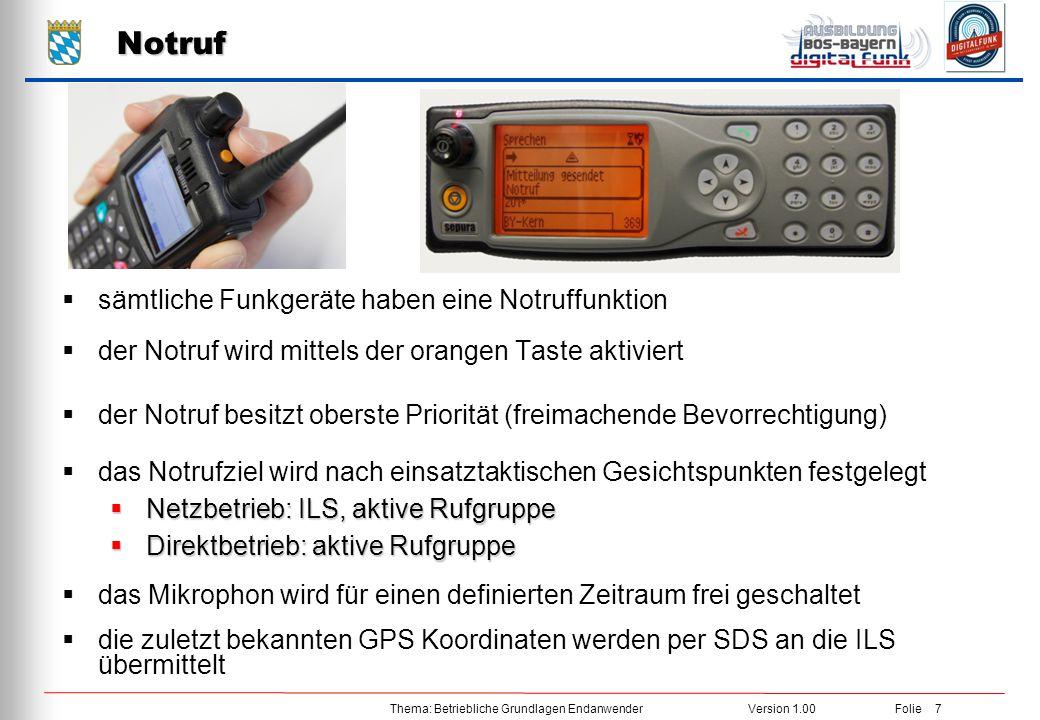 Thema: Betriebliche Grundlagen EndanwenderVersion 1.00 Folie 7  sämtliche Funkgeräte haben eine Notruffunktion  der Notruf wird mittels der orangen