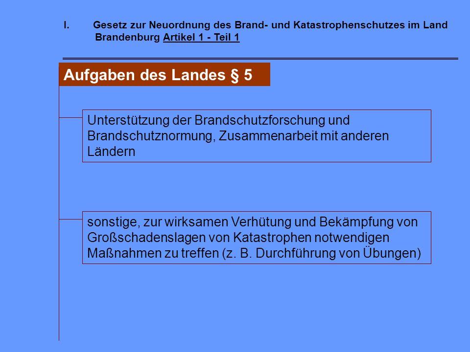 I.Gesetz zur Neuordnung des Brand- und Katastrophenschutzes im Land Brandenburg Artikel 1 - Teil 1 Aufgaben des Landes § 5 Gefahren- und Risikoanalyse