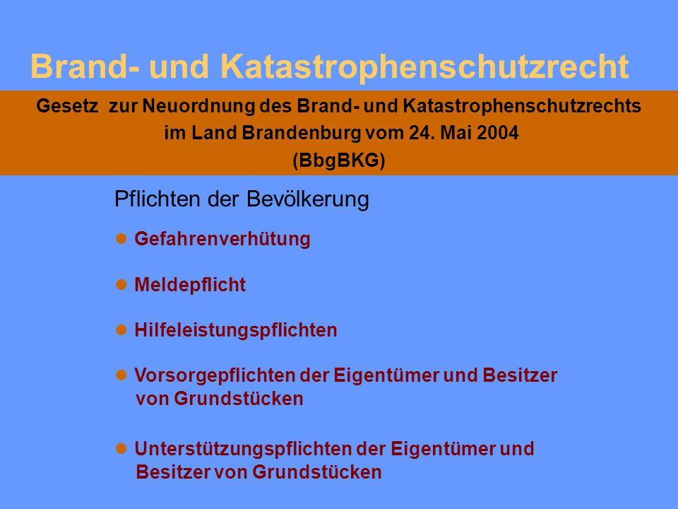 I.Gesetz zur Neuordnung des Brand- und Katastrophenschutzes im Land Brandenburg Artikel 1 - Teil 1 Aufgaben des Landes § 5 Unterstützung der Brandschu