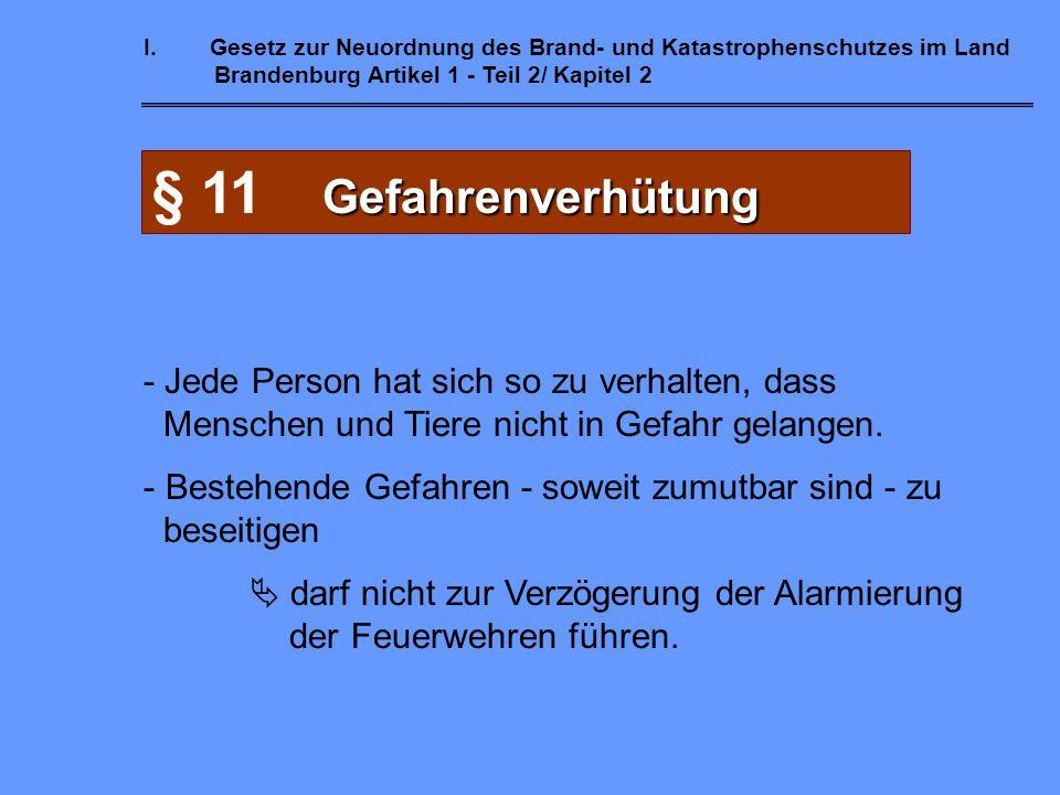 Brand- und Katastrophenschutzrecht Gesetz zur Neuordnung des Brand- und Katastrophenschutzrechts im Land Brandenburg vom 24. Mai 2004 (BbgBKG) Gefahre