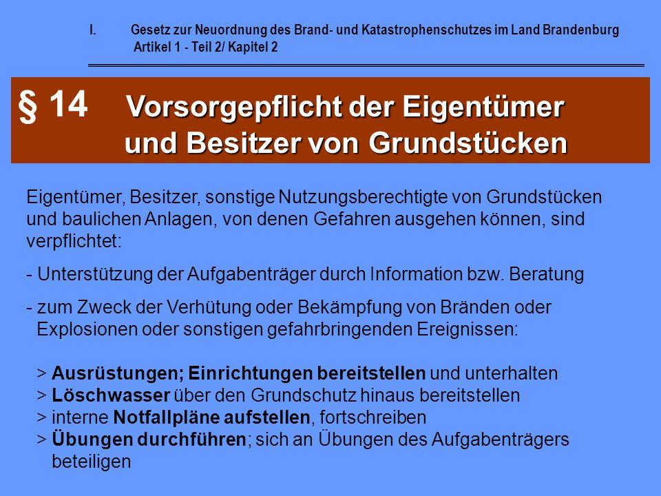 I.Gesetz zur Neuordnung des Brand- und Katastrophenschutzes im Land Brandenburg Artikel 1 - Teil 2/ Kapitel 2 Hilfeleistungspflicht § 13 Hilfeleistung