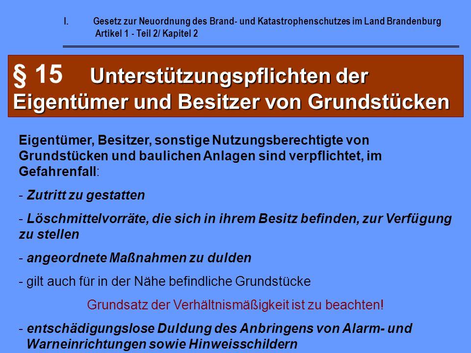 I.Gesetz zur Neuordnung des Brand- und Katastrophenschutzes im Land Brandenburg Artikel 1 - Teil 2/ Kapitel 2 Vorsorgepflicht der Eigentümer § 14 Vors